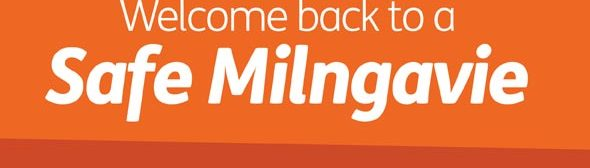 Milngavie News Welcome Back to a SafeMilngavie